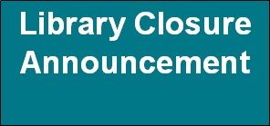 Library Closure Announcement