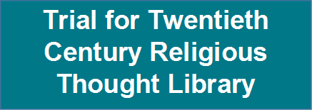 Trial for Twentieth Century Religious Thought Library until 10.05.2017